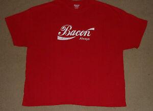 dd6eda0cbb9 Image is loading Bacon-Always-Coca-Cola-Parody-Shirt-4XL-New