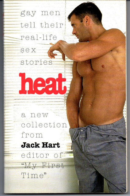 Heat : Gay Men Tell Their Real-Life Sex Stories (1997