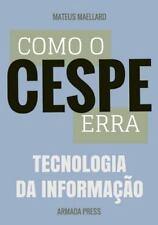 Teste-A-Prova: Como o Cespe Erra: Tecnologia Da Informação by Mateus Maellard...