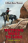 Nothing More to Lose by Tyler Hatch (Hardback, 2015)