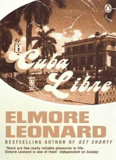 Cuba Libre By Elmore Leonard. 9780140277142