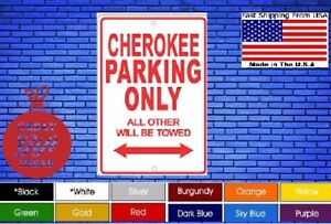 Cherokee-Parking-Only-8-034-x12-034-American-White-Aluminum-Sign-Choose-Color-Buy