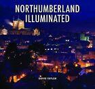 Northumberland Illuminated by David Taylor (Hardback, 2009)