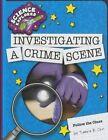 Investigating a Crime Scene by Tamra B Orr (Paperback / softback, 2014)