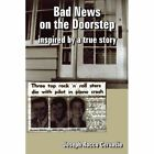 Bad News on The Doorstep Inspired by a True Story 9781418407209 Cervasio Book