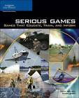 Serious Games: Games That Educate, Train, and Inform by David Michael, Sandra Chen (Paperback, 2005)