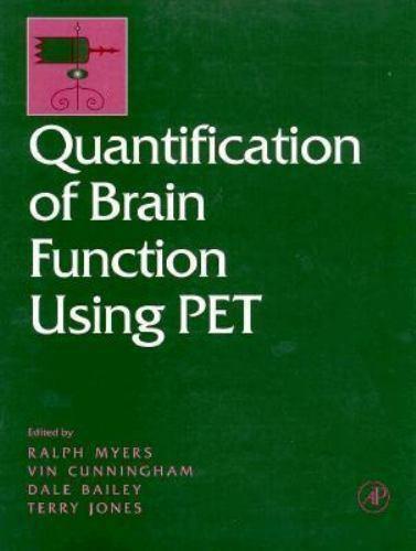 Quantification of Brain Function Using PET, , Good Book