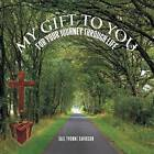 My Gift to You: For Your Journey Through Life by Gail Yvonne Davidson (Paperback / softback, 2013)