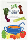 For the Love of Soup by Jeanelle Mitchell (Paperback, 2010)