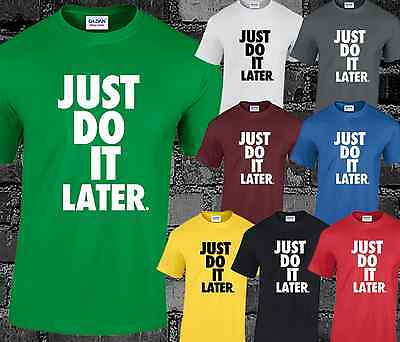 Just Do It Later T Shirt Charlotte Geordie Crosby Hipster Cool New Fashion