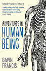 Adventures in Human Being by Gavin Francis (Paperback, 2016)