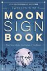 Llewellyn's 2018 Moon Sign Book : Plan Your Life by the Cycles of the Moon by Amy Herring, Mireille Blacke, Llewellyn Publication Staff, Dallas Jennifer Cobb and Sally Cragin (2017, Paperback)