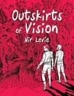 Outskirts of Vision: #1 by Nir Levie (Hardback, 2015)