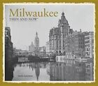 Milwaukee: Then and Now(r) by Sandra Ackerman (Hardback, 2014)
