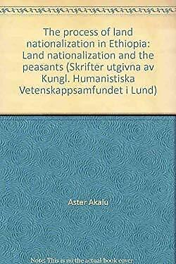 Process of Land Nationalization in Ethiopia : Land Nationalization and the Peasa
