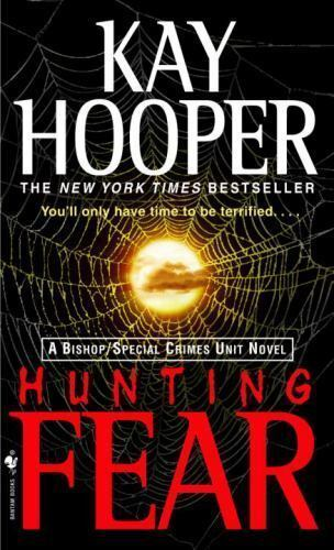 Hunting Fear: A Bishop/Special Crimes Unit Novel by Hooper, Kay