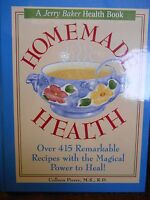 Homemade Health: Over 415 Remarkable Recipes With Healing Powers By Jerry Baker