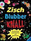 Gilpin, R: Zisch, Blubber, Knall von Rebecca Gilpin und Leonie Pratt (2013, Gebundene Ausgabe)