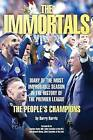 The Immortals: The Story of Leicestercity's Premier League Season 2015/16 by Harry Harris (Paperback, 2016)
