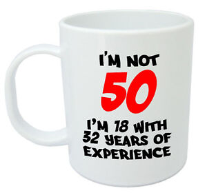 Image Is Loading I 039 M Not 50 Mug Funny 50th