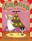 Zombelina Dances the Nutcracker by Kristyn Crow (Hardback, 2015)