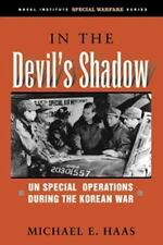 In the Devil's Shadow: UN Special Operations During the Korean War (Naval Instit