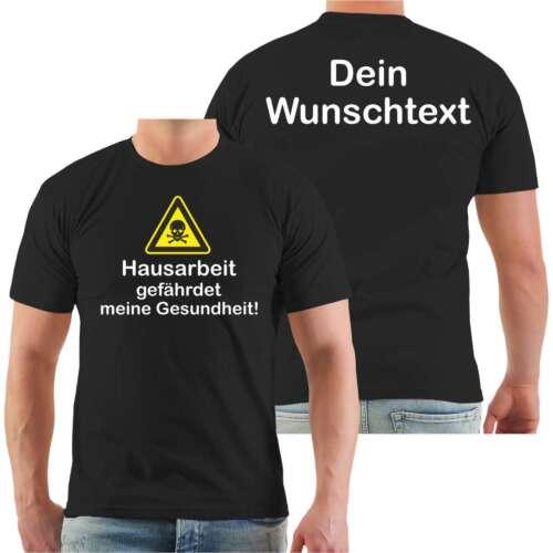 T-Shirt Hausarbeit gefährdet meine Gesundheit WUNSCHTEXT Ehemann lustig Spruch