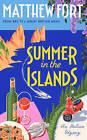 Summer in the Islands: An Italian Odyssey by Matthew Fort (Hardback, 2017)