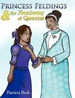 Princess Feldings & The Academy of Queens by Patricia Beck 9781449013769