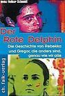 Der Rote Delphin von Heinz Volker Schmidt (1999, Taschenbuch)