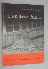 Die Kükenaufzucht  -Horst Müller-  Anleitung 1962 Huhn Hahn Geflügel