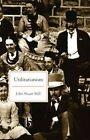 Utilitarianism by John Stuart Mill (Paperback, 2000)