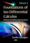 Foundations of ISO-Differential Calculus: Volume 5: ISO-Stochastic Differential Equations by Svetlin Georgiev (Hardback, 2015)