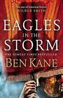 Eagles in the Storm by Ben Kane (Hardback, 2017)