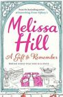 A Gift to Remember by Melissa Hill (Paperback, 2014)