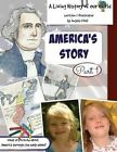 America's Story Part 1: A Living History of Our World by Angela D O'Dell (Paperback / softback, 2015)