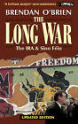 The Long War: The IRA and Sinn Fein from Armed Struggle to Peace Talks by Brendan O'Brien (Paperback, 1999)