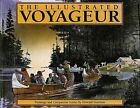 The Illustrated Voyageur: Paintings and Companion Stories by Howard Sivertson (Hardback, 1999)