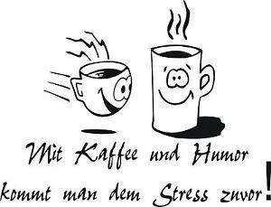 Aufkleber Wandtattoo Küche Mit Kaffee und Humor... mit 2 Tassen in ...