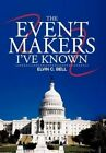 The Event Makers I've Known by Elvin C Bell (Hardback, 2012)