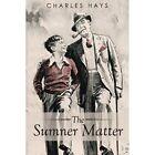 The Sumner Matter by Charles Hays (Paperback / softback, 2014)