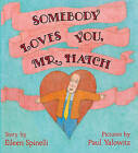 Somebody Loves You, Mr. Hatch by Eileen Spinelli (Hardback, 1996)