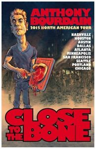 b82490d39a Image is loading Anothony-Bourdain-Close2Bone-Tour-Poster-Artist-SIGNED-NOT-