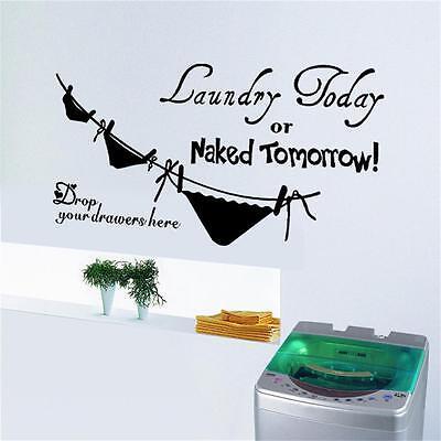 Laundry today or Naked tomorrow Wall Art Vinyl Decal bathroom sticker DIY