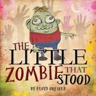 The Little Zombie That Stood by Floyd Orfield (Paperback / softback, 2014)