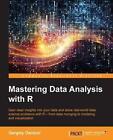 Mastering Data Analysis With R by Gergely Daroczi 9781783982028