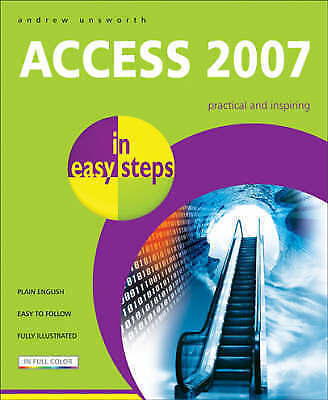 """AS NEW"" Access 2007 in Easy Steps, Unsworth, Andrew, Book"