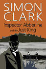 Inspector Abberline and the Just King by Simon Clark (Hardback, 2015)