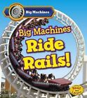 Big Machines Ride Rails! by Catherine Veitch (Paperback / softback, 2014)