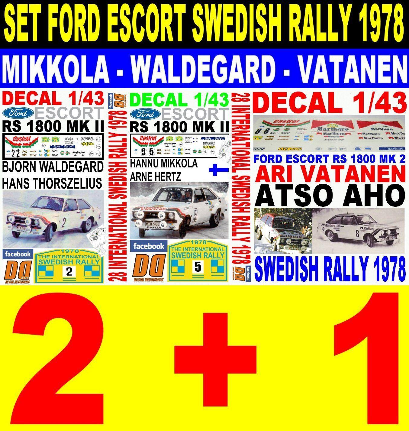 DECAL 1 43 SET SET SET FORD ESCORT SWEDISH RALLY 1978 - MIKKOLA -  WALDEGARD - VATA (07) 53ddfa